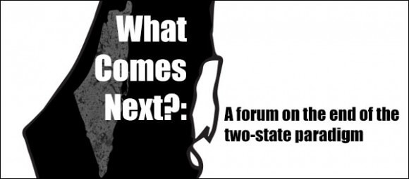 What Comes Next: A manifesto for the Jewish-Palestinian