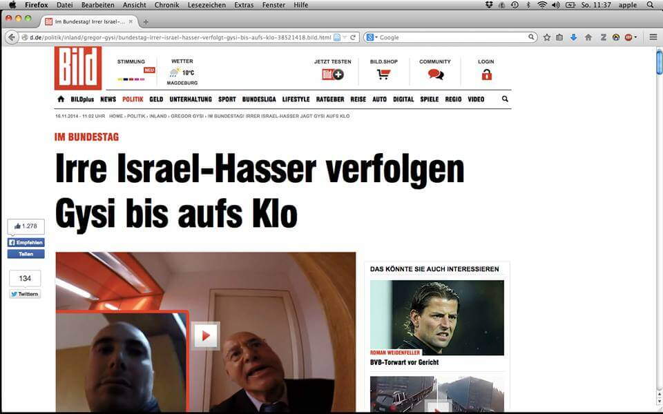 "Bild Zeitung, the most famous German daily newspapers, called Sheen and Blumenthal ""Insane Israel haters"" in this headline and later on refused comments concerning their allegations to Sheen and Blumenthal."