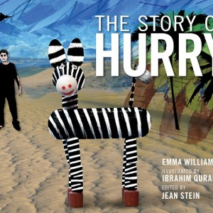 The Story of Hurry, by Emma Williams and illustrated by Ibrahim Quraishi