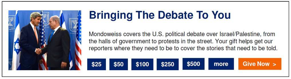 Please Make a Tax-Deductible Donation to Mondoweiss Today