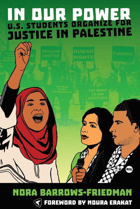 In Our Power: U.S. Students Organize for Justice in Palestine~ Cover Art
