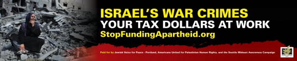 Seattle Mideast Awareness Campaign (SeaMAC) ad on San Francisco buses with the slogan ISRAEL'S WAR CRIMES: YOUR TAX DOLLARS AT WORK. (graphic: SeaMAC)
