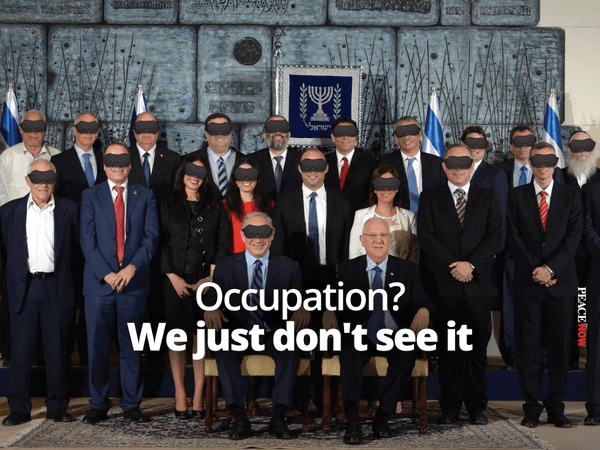 View of the Israeli government from Peace Now Israel
