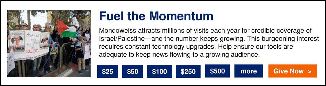Please consider making a tax-deductible donation to Mondoweiss today.