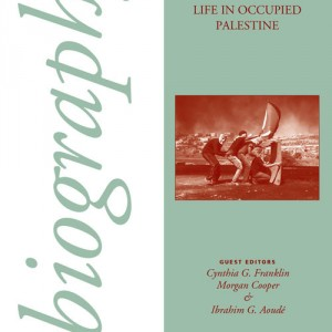 Cover Art for Biography -- Life in Occupied Palestine,  Volume 37, Number 2, Spring 2014 Photographer, Eloise Bollack