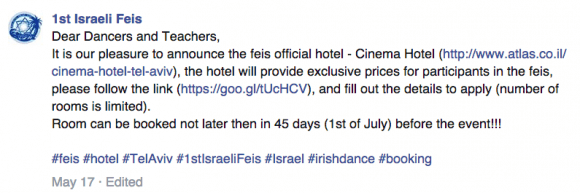 "1st Israel Feis Facebook page May 17th: ""Room can be booked not later then in 45 days (1st of July) before the event!!!"""
