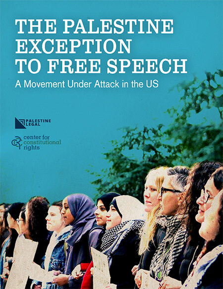 Cover art: The Palestine Exception to Free Speech: A Movement Under Attack in the US - Palestine Legal/Center for Constitutional Rights
