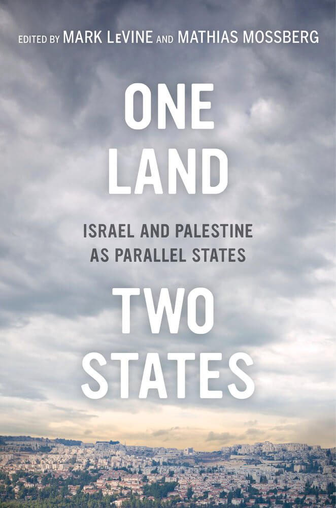 Cover of One Land, Two States: Israel and Palestine as Parallel States