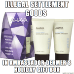 Illegal settlement goods in Dermer's holiday gift box include Ahava products