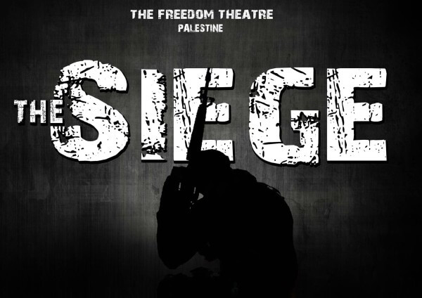 The Siege, a Jenin Freedom Theatre production