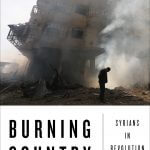 Cover of Burning Country: Syrians in Revolution and War