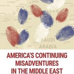 "The cover of Ambassador Chas W. Freeman's new book published by Just World Books, ""America's Continuing Misadventures in the Middle East"""