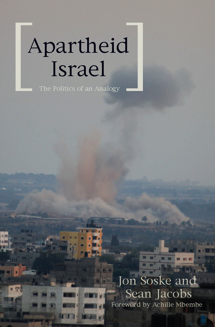 Cover of Apartheid Israel: The Politics of an Analogy
