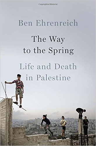 Cover of Ben Ehrenreich's  book, The Way to the Spring