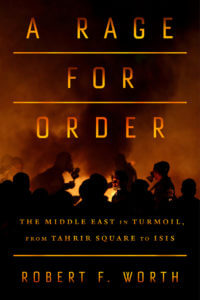 A Rage for Order, by Robert Worth