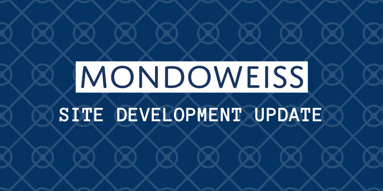 Mondoweiss - Site Development Update