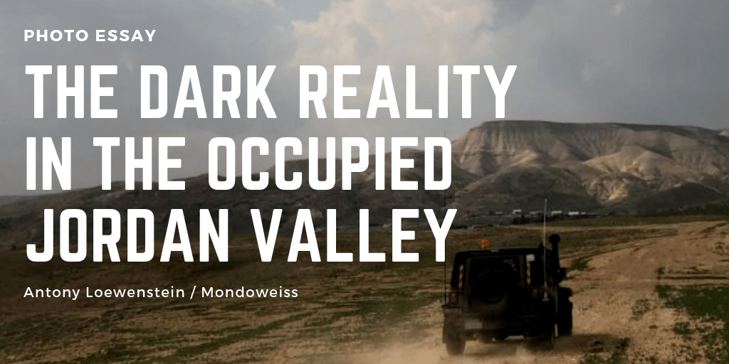 Antony Loewenstein spends a day in the Jordan Valley reporting on the nightmarish situation for many Palestinian shepherds as they attempt to graze their land.