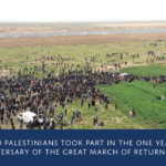 Video: 40,000 Palestinians took part in the one year anniversary of the Great March of Return protests