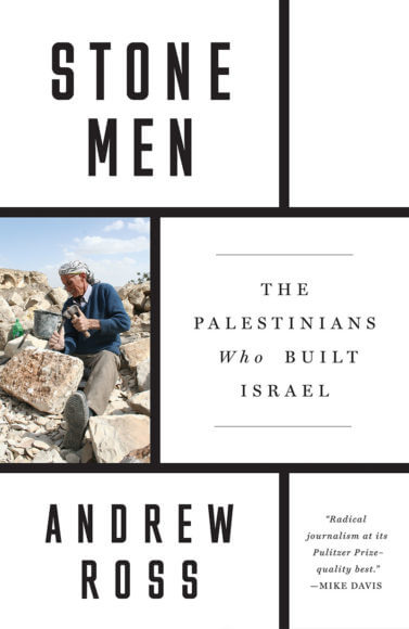 """Cover of """"Stone Men The Palestinians Who Built Israel"""" by Andrew Ross, published by Verso Books."""
