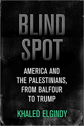The cover of Blind Spot: America and the Palestinians from Balfour to Trump