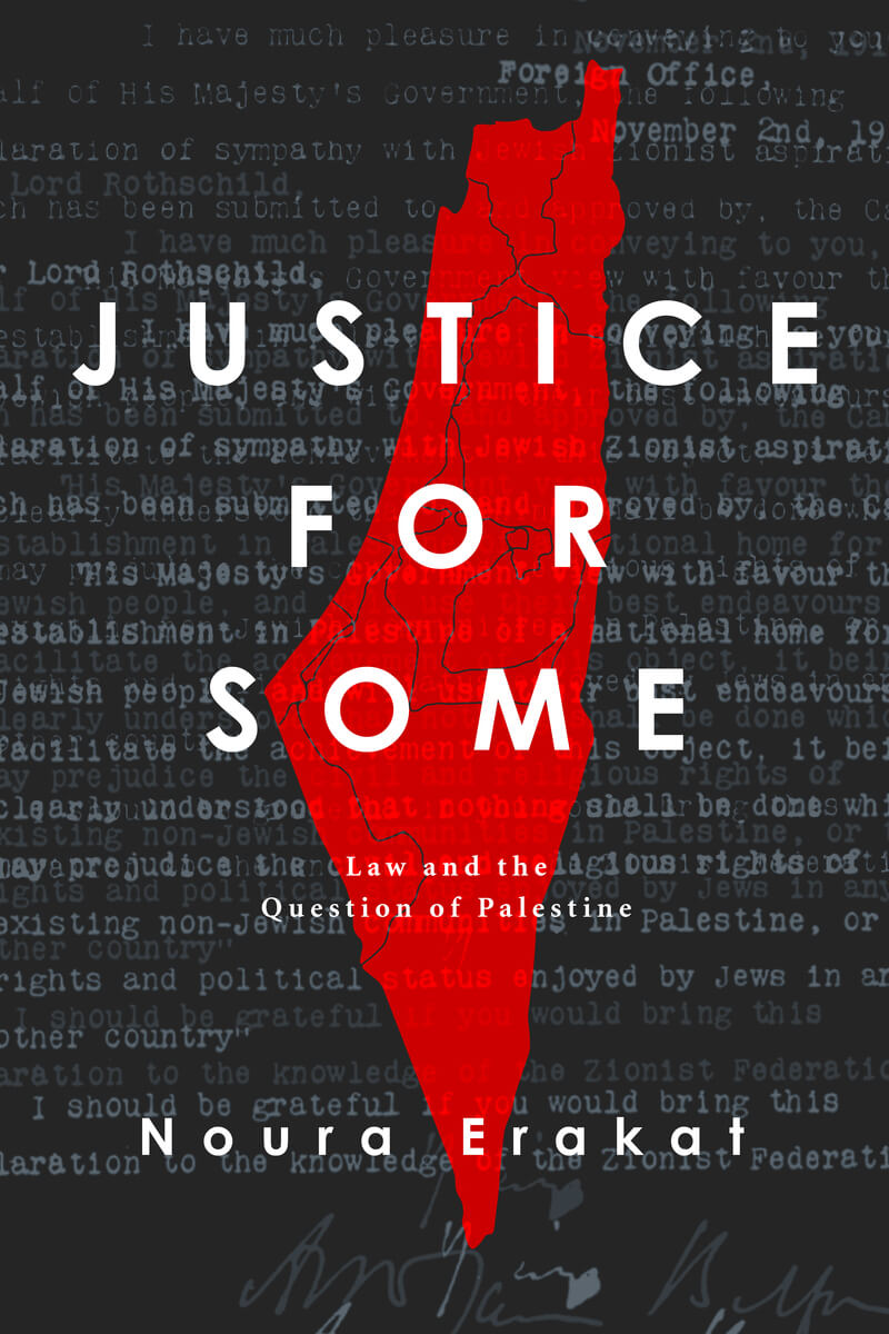 "Cover of ""Justice for Some: Law and the Question of Palestine."" (Image: Stanford University Press)"