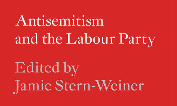 "Cover of ""Antisemitism and the Labour Party,"" edited by Jamie Stern-Weiner. (Image: Verso)"