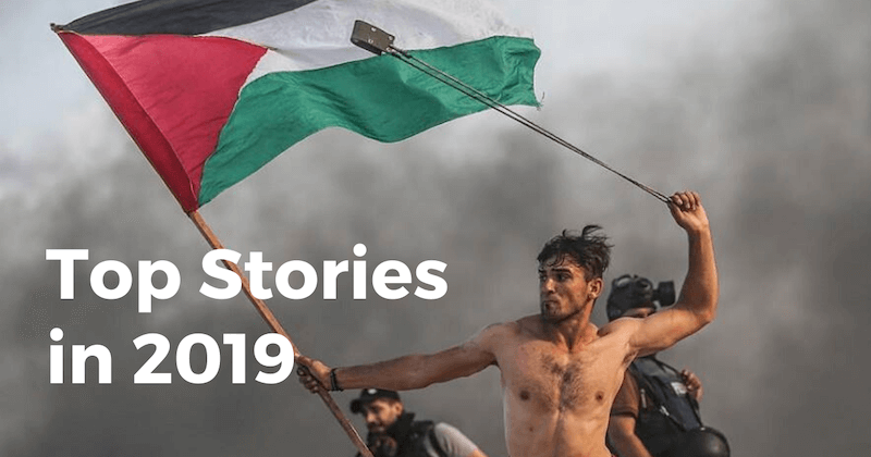 Mondoweiss' Top Stories of 2019
