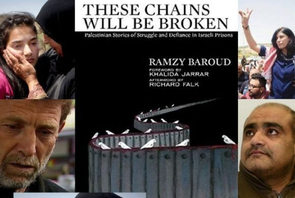 'These Chains Will Be Broken' — Ramzy Baroud's book on Palestinian prisoners