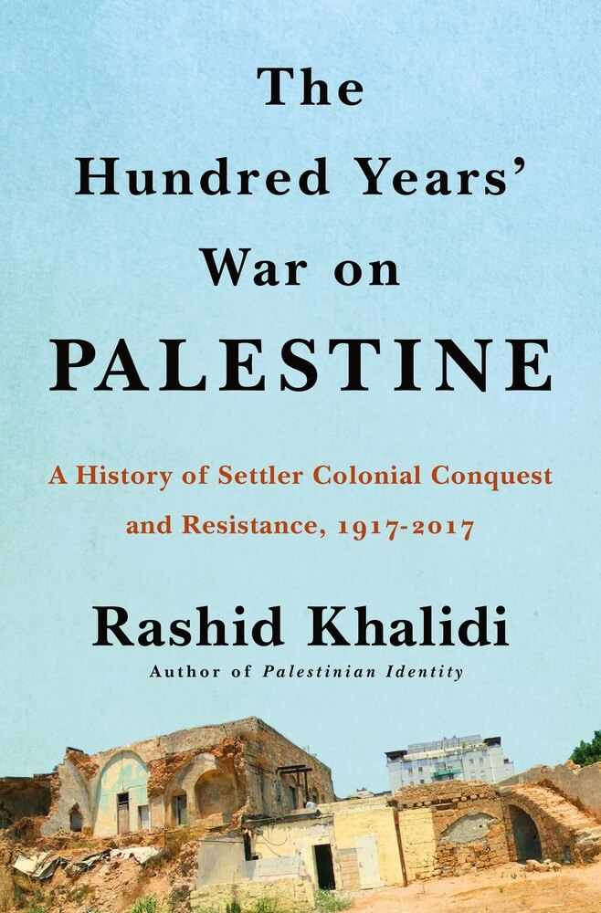 Cover of The Hundred Years War on Palestine: A History of Settler Colonialism and Resistance, 1917–2017