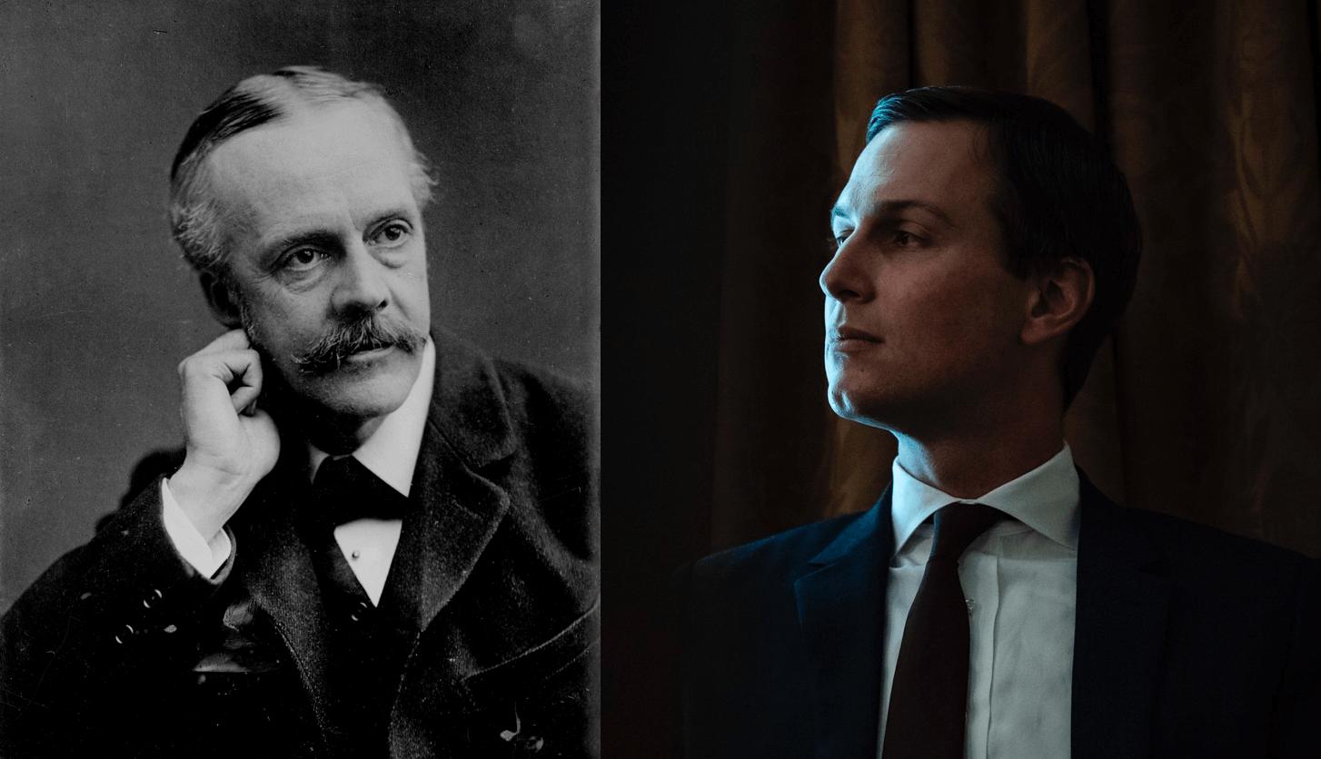 Arthur Balfour and Jared Kushner