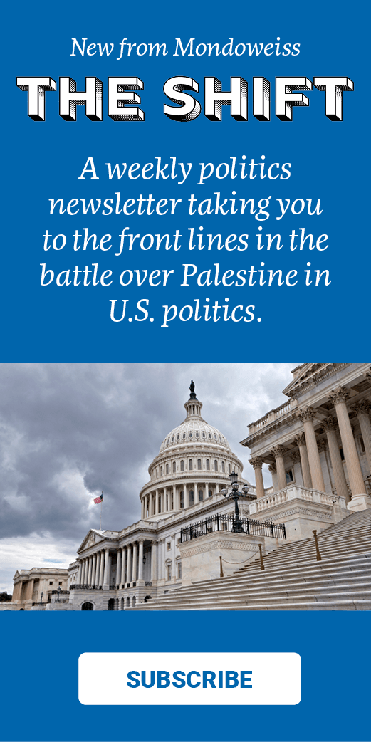 Subscribe to THE SHIFT, a Mondoweiss newsletter.