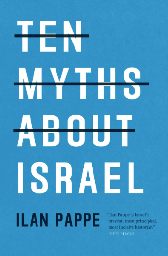 Ten Myths About Israel, by Ilan Pappe
