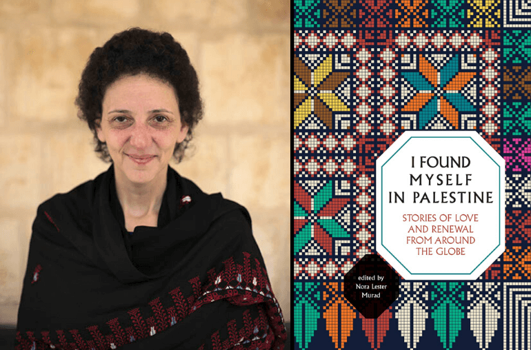"""Nora Lester Murad. Cover, """"I Found Myself in Palestine."""" (Images: courtesy of Interlink Publishing)"""