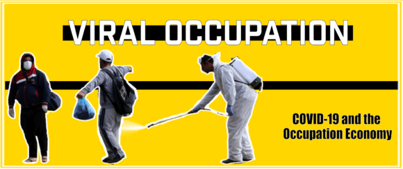"Image from the Who Profits report, ""Viral Occupation"""