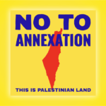 No To Annexation (Image: Palestinian Youth Movement)